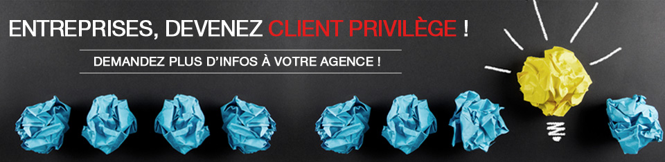 Entreprises, Devenez client Privilège !